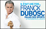 Franck dubosc au dome de saint just