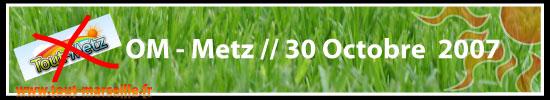 OM Metz en coupe de la Ligue le 30 octobre 2007