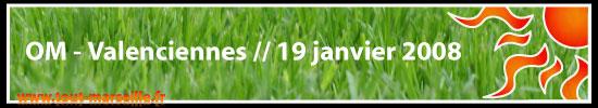 Résumé de OM Valenciennes le 19 janvier 2008 en Ligue 1